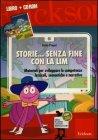 Storie... Senza Fine con la LIM (Cofanetto Libro + CD-ROM) Ilaria Pagni