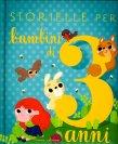 Storielle per Bambini di 3 Anni Isabella Paglia