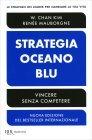 Strategia Oceano Blu W. Chan Kim Renée Mauborgne
