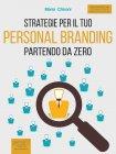 Strategie per il Tuo Personal Branding Partendo da Zero - eBook Maria Chironi