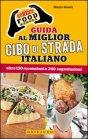Street Food Heroes. Guida al Miglior Cibo di Strada Italiano Mauro Rosati
