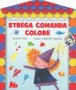 Strega Comanda Colore Lorenzo Tozzi e Barbara Vagnozzi