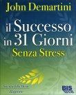 Il Successo in 31 Giorni Senza Stress John Demartini
