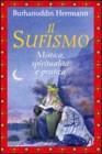 Il Sufismo - Mistica, Spiritualit� e Pratica