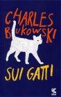 Sui Gatti Charles Bukowski