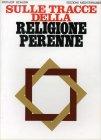 Sulle Tracce della Religione Perenne Frithjof Schuon
