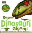 Super Dinosauri Giganti Mary Greenwood