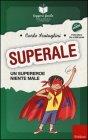 SuperAle, un Supereroe Niente Male Carlo Scataglini