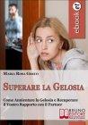 Superare la Gelosia (eBook) Maria Rosa Greco