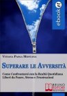 Superare le Avversità (eBook) Vitiana Paola Montana