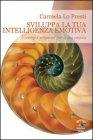 Sviluppa la Tua Intelligenza Emotiva