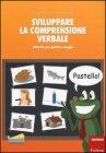 Sviluppare la Comprensione Verbale  Paola Maccagno, Ana Merletti