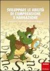Sviluppare le Abilità di Comprensione e Narrazione M. C. Tigoli E. Freccero