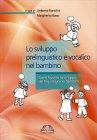 Lo Sviluppo Prelinguistico e Vocalico nel Bambino Umberta Bortolini Margherita Basso