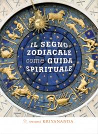 Il Segno Zodiacale Come Guida Spirituale Goswami Kriyananda