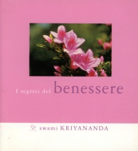 I Segreti del Benessere Swami Kriyananda