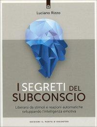 I Segreti del Subconscio Luciano Rizzo
