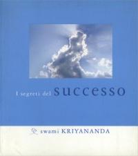 I Segreti del Successo Swami Kriyananda