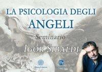 Seminario - La Psicologia degli Angeli di Igor Sibaldi (Videocorso Streaming)