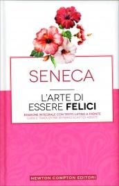 L'Arte di Essere Felici Lucio Anneo Seneca