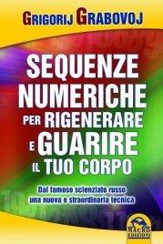 Sequenze Numeriche per Rigenerare e Guarire il Tuo Corpo (eBook) Grigorij Grabovoj