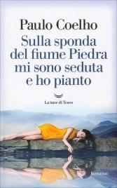 Sulla Sponda del fiume Piedra mi Sono Seduta e ho Pianto Paulo Coelho