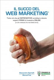 Il Succo del Web Marketing A. Sportelli M. Faè