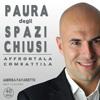 Supera la Paura degli Spazi Chiusi (Audiocorso Mp3) Andrea Favaretto