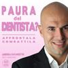 Supera la Paura del Dentista (Audiocorso Mp3) Andrea Favaretto