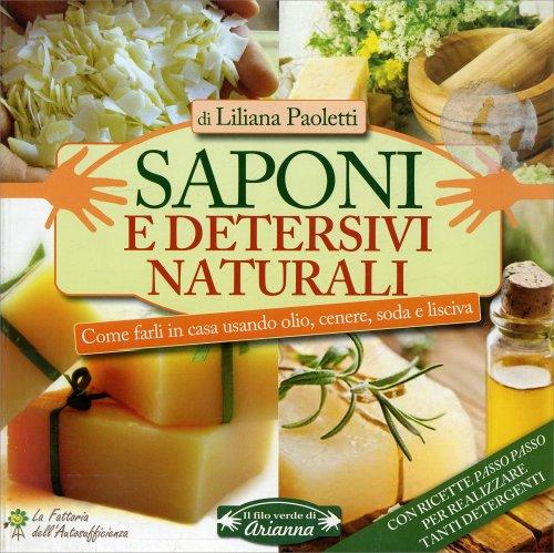 Saponi e detersivi naturali libro di liliana paoletti - Detergenti naturali facuti in casa ...
