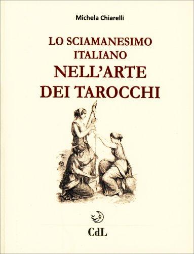 Lo sciamanesimo italiano nell 39 arte dei tarocchi libro - Lo specchio nell arte ...