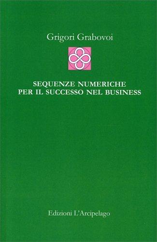 Sequenze Numeriche per il Successo nel Business - Grabovoj