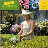 Siepi e arbusti fioriti libro di e bent e a colombo for Arbusti fioriti da giardino