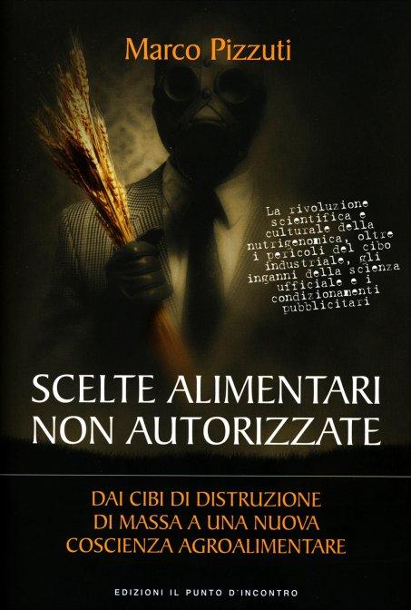 http://cs.ilgiardinodeilibri.it/cop/s/w501/scelte-alimentari-non-autorizzati-pizzuti-libro.jpg