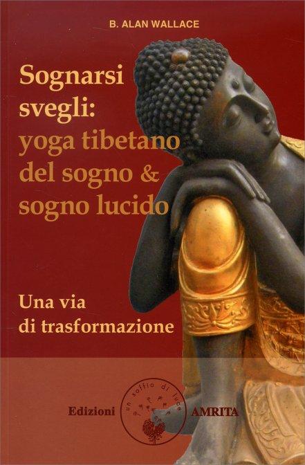 Yoga tibetano del sogno lucido   libro di b. alan wallace e brian ...