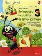 Sviluppare le abilit di letto scrittura vol 3 cd rom marialuisa antoniotti svano pulga - Esercizi di letto scrittura ...