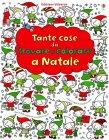 Tante Cose da Trovare e Colorare a Natale Fiona Watt