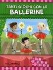 Tanti Giochi con le Ballerine Angela Sbandelli