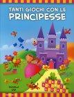 Tanti Giochi con le Principesse Raffaella Ligi