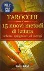 Tarocchi: 15 Nuovi Metodi di Lettura - Vol.2 eBook Rebecca Walcott