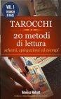 Tarocchi: 20 Metodi di Lettura - Vol.1 (eBook) Rebecca Walcott