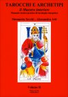Tarocchi e Archetipi - Il Maestro Interiore - Volume II