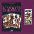 I Tarocchi di Marsiglia - Libro con Mazzo di Carte