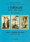 I Tarocchi - Storia, Arte e Magia Terry Zanetti Andrea Vitali