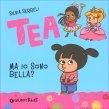 Tea - Ma Io Sono Bella?