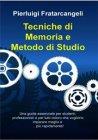 Tecniche di Memoria e Metodo di Studio - eBook Pierluigi Fratarcangeli
