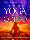 Tecniche Yoga per il Corpo - eBook Yogi Ramacharaka