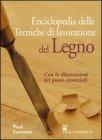 Enciclopedia delle Tecniche di Lavorazione del Legno