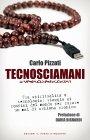 Tecnosciamani (eBook) Carlo Pizzati