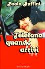 Telefona Quando Arrivi Paolo Ruffini